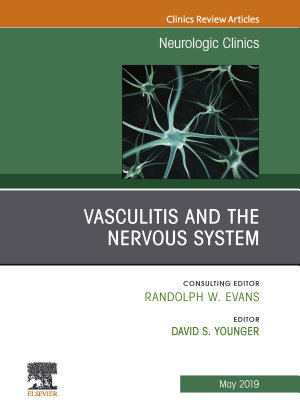 Vasculitis and the Nervous System  An Issue of Neurologic Clinics  Ebook