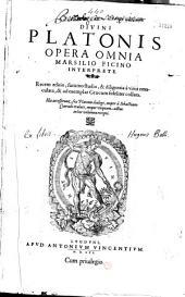 Divini Platonis Opera omnia Marsilio Ficino interprete... His accesserunt sex Platonis dialogi, nuper à Sebastiano Conrado tralati... (Praef. S. Grynaei)