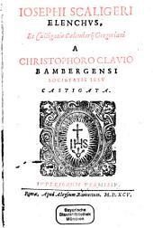 Elenchus et castigatio calendarii Gregoriani: a Christophoro Clavio Bambergensi Societatis Jesu castigata