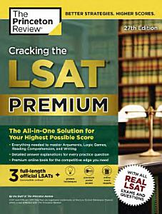 Cracking the LSAT Premium with 3 Real Practice Tests  27th Edition  The All In One Solution for Your Highest Possible Score Book