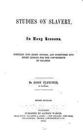 Studies on Slavery: In Easy Lessons