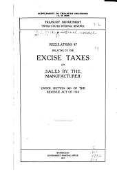 Regulations No. 47 Relating to the Excise Taxes on Sales by the Manufacturer Under Section 900 of the Revenue Act of 1918