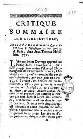 Critique sommaire d'un livre intitulé, Abrégé chronologique de l'Histoire ecclésiastique. 2. vol., in 12. A Paris, chez Jean-Thomas Hérissant. 1751