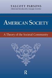 American Society: Toward a Theory of Societal Community