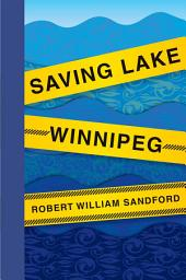 Saving Lake Winnipeg
