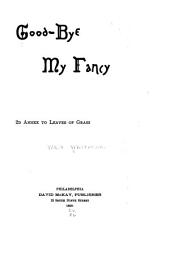 Good-bye My Fancy: 2d Annex to Leaves of Grass