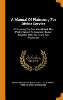 A Manual Of Plainsong For Divine Service Book PDF