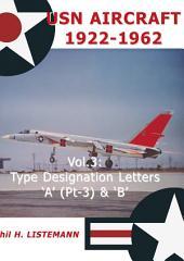 USN Aircraft 1922-1962: Type designation letter 'A' Part Three & B