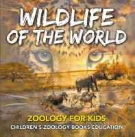Wildlife of the World  Zoology for Kids   Children s Zoology Books Education PDF
