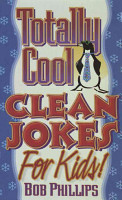Totally Cool Clean Jokes for Kids PDF