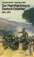 Der Maji Maji Krieg in Deutsch Ostafrika  1905 1907 PDF