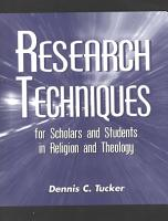 Research Techniques for Scholars and Students in Religion and Theology PDF