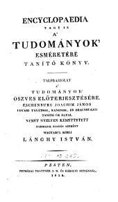 Encyclopaedia; vagyis, A' tudományok' esméretére tanító könyv