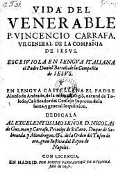 Vida del venerable P. Vincencio Carrafa, VII. general de la compania de Jesu. Escriviola en lengua Castellana Alonso de Andrade