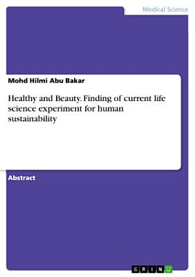 Healthy and Beauty. Finding of current life science experiment for human sustainability