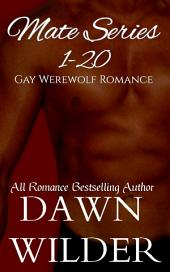 Mate Series, 1-20 (Gay Werewolf Romance)