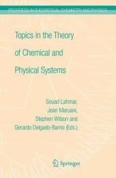 Topics in the Theory of Chemical and Physical Systems: Proceedings of the 10th European Workshop on Quantum Systems in Chemistry and Physics held at Carthage, Tunisia, in September 2005