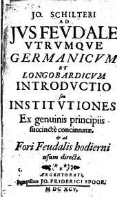 Ad ius feudale utrumque germanicum longobardicum introductio ...