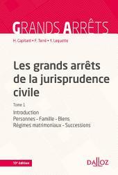 Les grands arrêts de la jurisprudence civile T1: Personnes, famille, biens, régimes matrimoniaux, successions