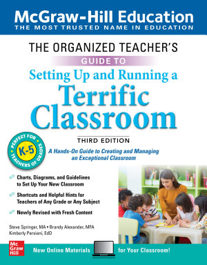 The Organized Teacher s Guide to Setting Up and Running a Terrific Classroom  Grades K 5  Third Edition PDF