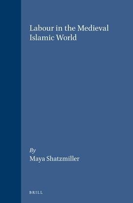 Labour in the Medieval Islamic World PDF