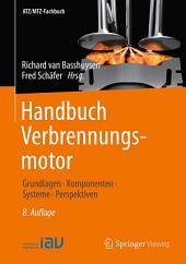 Handbuch Verbrennungsmotor: Grundlagen, Komponenten, Systeme, Perspektiven, Ausgabe 8