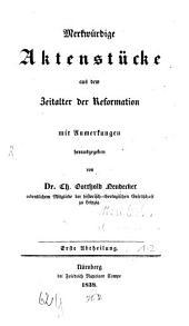 Merkwürdige Aktenstücke aus dem Zeitalter der Reformation: Band 1