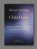 Forensic Pathology of Child Death, Volume 1