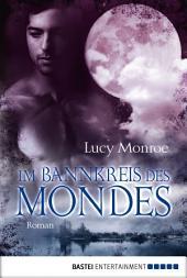 Im Bannkreis des Mondes: Roman