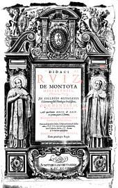 Didaci Ruiz de Montoya Hispalensis, ... Commentarii, ac disputationes ad quaestiones 23. & 24. ex prima parte S. Thomae, De praedestinatione, ac reprobatione hominum, & angelorum. Cum quadrigemino indice; ...