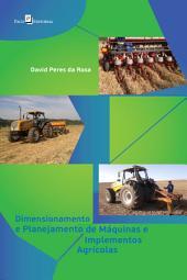 Dimensionamento e Planejamento de Máquinas e Implementos Agrícolas