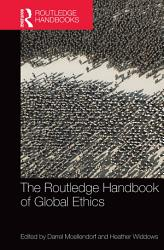 The Routledge Handbook of Global Ethics PDF