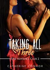 Taking All Three: Voyeur erotica