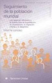 Seguimiento de la Población Mundial: con Especial Referencia a la Distribución de la Población, la Urbanización, la Migración Interna y el Desarrollo - Informe Conciso