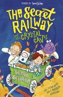 The Secret Railway and the Crystal Caves PDF