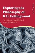 Exploring the Philosophy of R. G. Collingwood