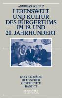 Lebenswelt und Kultur des B  rgertums im 19  und 20  Jahrhundert PDF