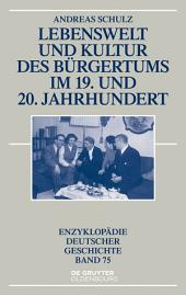 Lebenswelt und Kultur des Bürgertums im 19. und 20. Jahrhundert: Ausgabe 2
