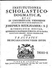 Institutiones scholastico-dogmaticae, quas in universitate Viennensi auditoribus suis exposuit ---: Volume 2