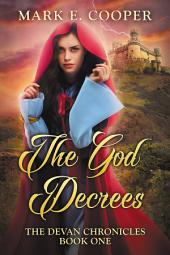 The God Decrees: Devan Chronicles 1