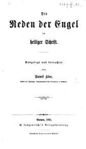 Die Reden der Engel in heiliger Schrift: ausgelegt und betrachtet von R. S.