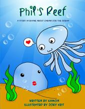 Phil's Reef: A beautiful story in rhyme about caring for sea creatures