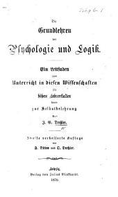 Die Grundlehren der Psychologie und Logik ... Zweite verbesserte Auflage [edited] von F. Dittes und O. Dressler