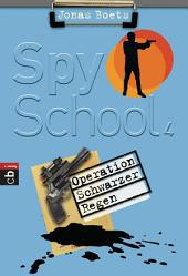 Spy School - Operation schwarzer Regen