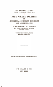 Nine Greek Dramas by AEschylus, Sophocles, Euripides and Aristophanes: Translations by E.D.A. Morshead, E.H. Plumptre, Gilbert Murray and B.B. Rogers, with Introductions, Notes and Illustrations