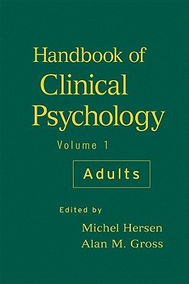 Handbook of Clinical Psychology, Volume 1