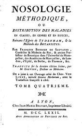 Nosologie méthodique, ou Distribution des maladies en classes, en genres et en espèces: Volume4