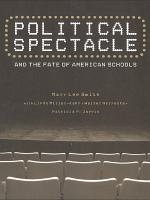 Political Spectacle and the Fate of American Schools