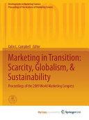 Marketing in Transition  Scarcity  Globalism    Sustainability PDF
