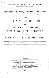 The Manuscripts of the Duke of Somerset, the Marquis of Ailesbury, and the Rev. Sir T. H. G. Puleston, Bart. ...